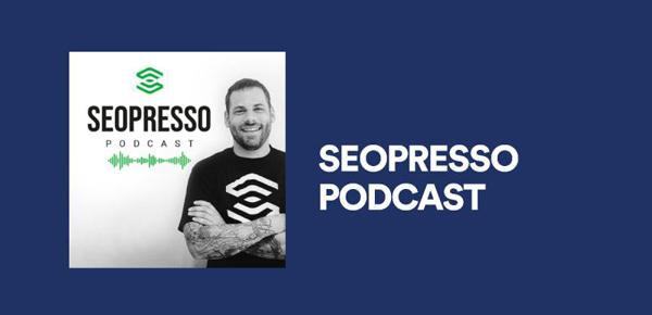 Seopresso_Podcast